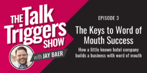 The Keys to Word of Mouth Success
