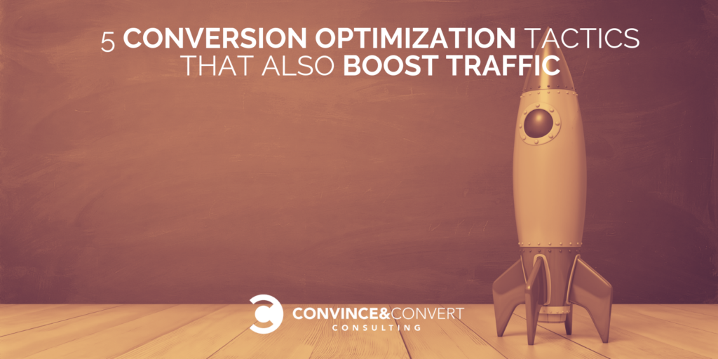 Conversion Optimization Tactics that Also Boost Traffic