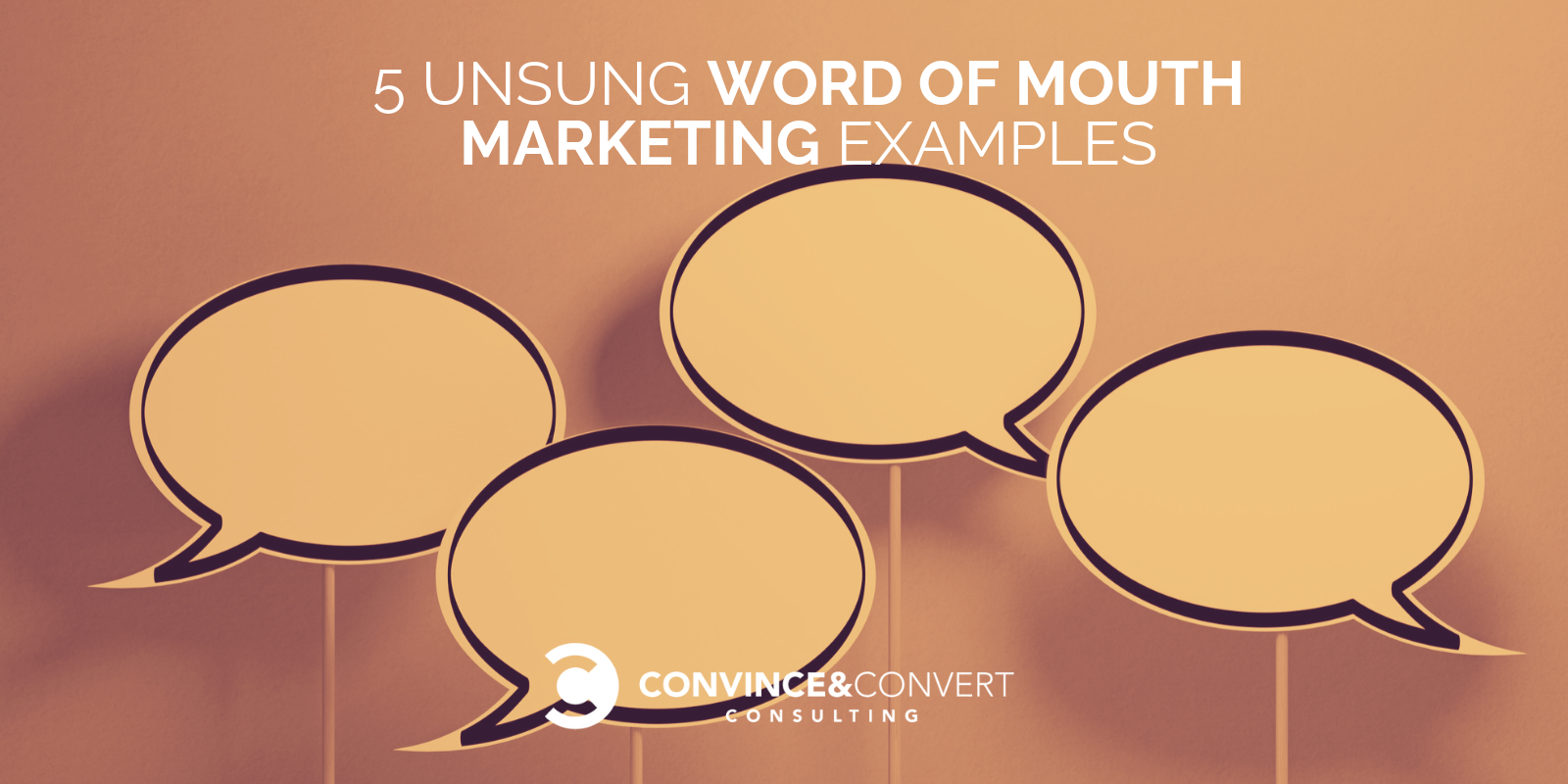 5 Unsung Word of Mouth Marketing Examples | Convince & Convert Word