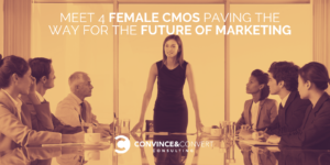 Meet 4 CMOs Paving the Way for the Future of Marketing