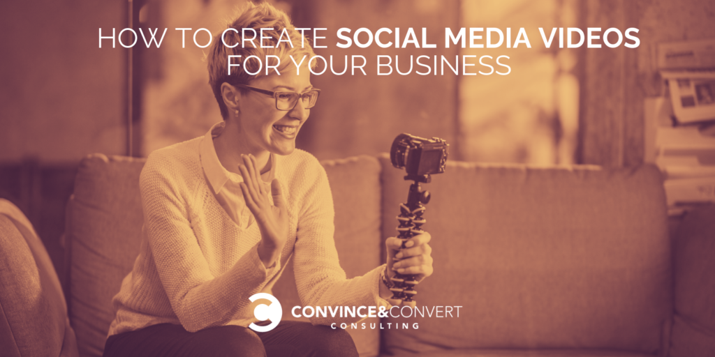 How to Create Social Media Videos for Your Business