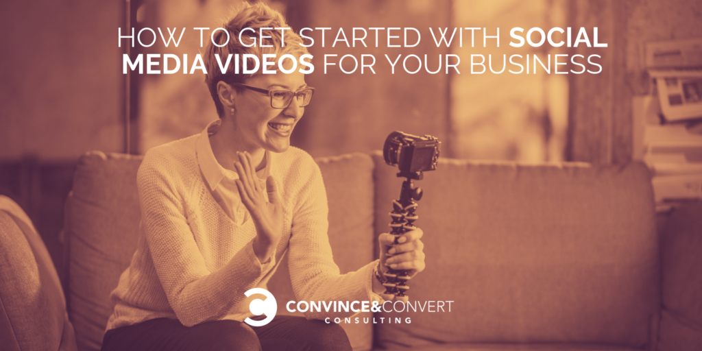 How to Get Started with Social Media Videos for Your Business