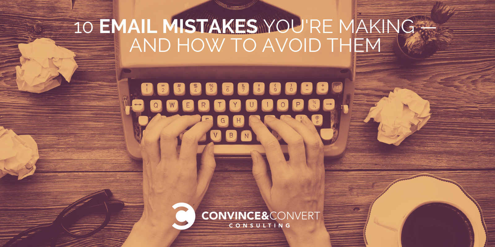 10 Email Marketing Mistakes You're Making — How to Avoid Them