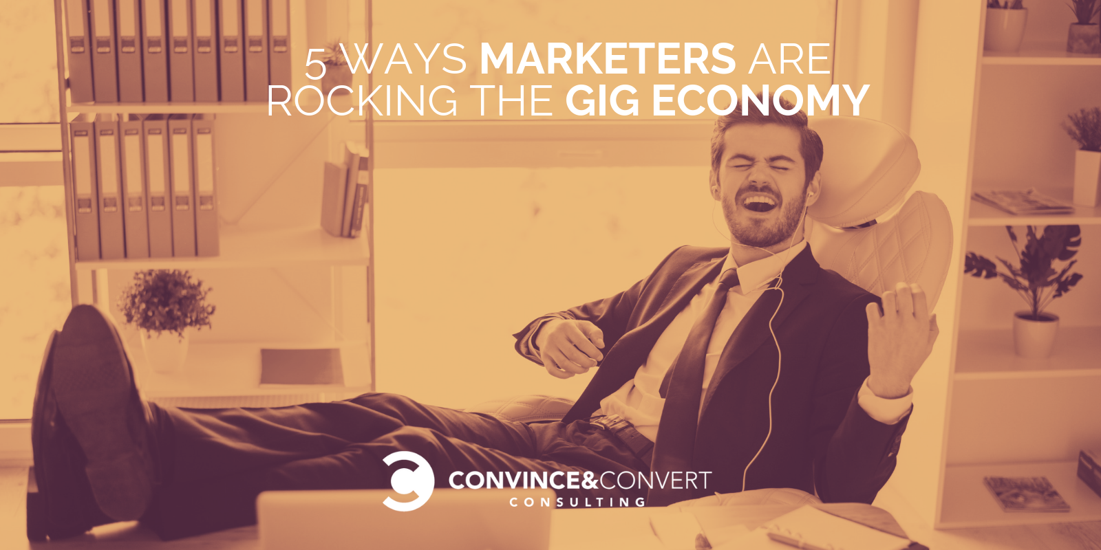 5 Ways Marketers Are Rocking the Gig Economy | Convince and