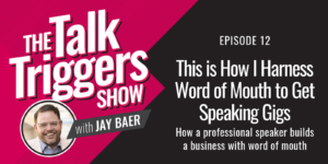 This is How I Harness Word of Mouth to Get Speaking Gigs