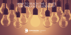 How to Reach the C-Suite via Thought Leadership