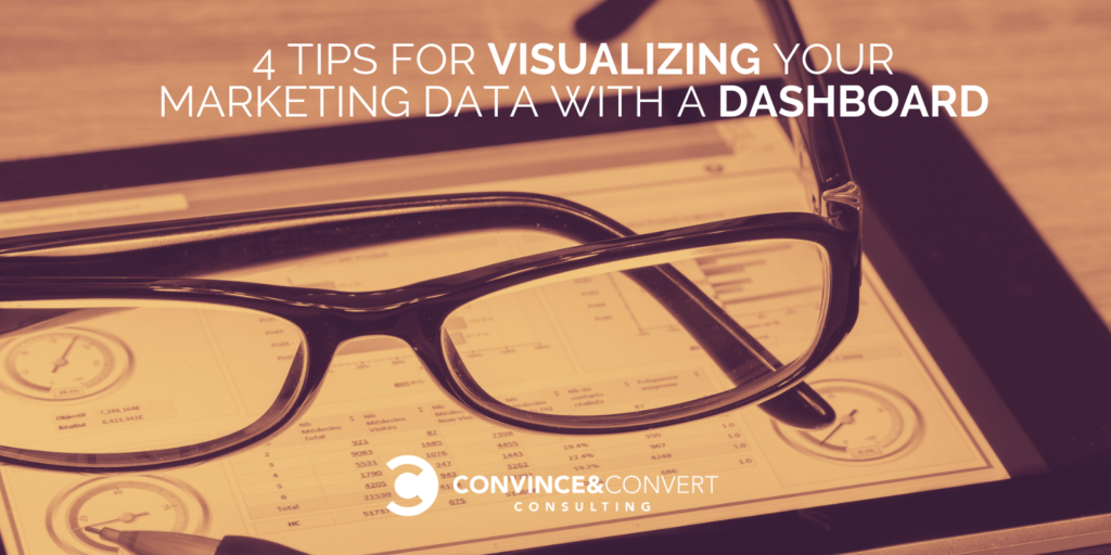 4 Tips for Visualizing Marketing Data with a Dashboard