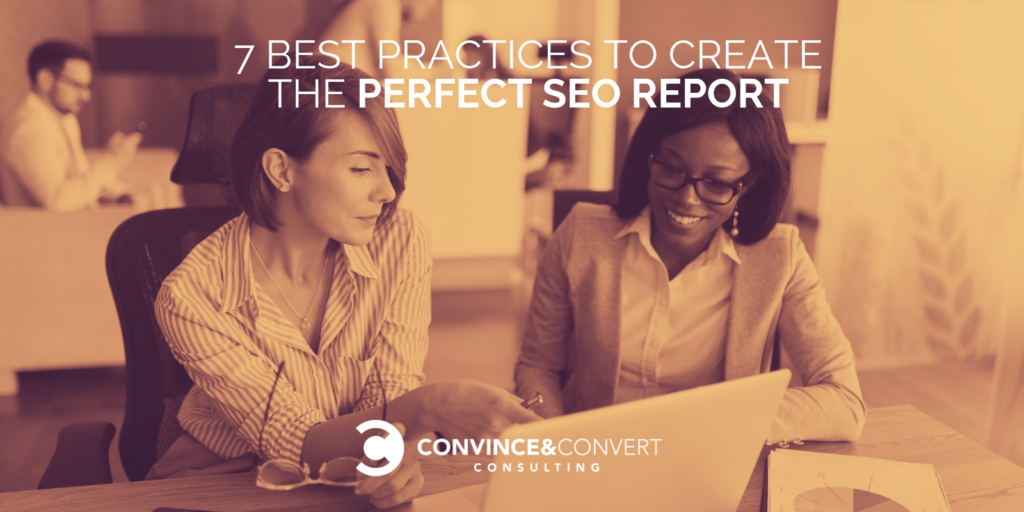 7 Best Practices to Create the Perfect SEO Report
