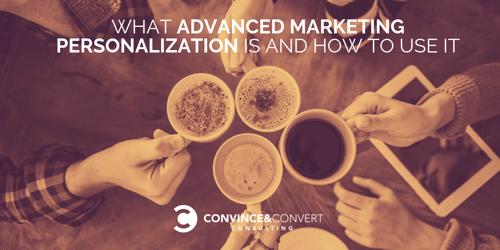 What Advanced Marketing Personalization Is and How to Use It