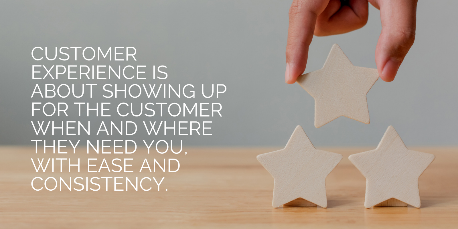 Customer experience showing up