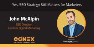 John McAlpin - Yes, SEO Strategy Still Matters for Marketers