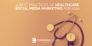 Social Media Best Practices 2020 The 4 Best Practices of Healthcare Social Media Marketing for 2020