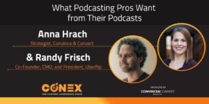 What Podcasting Pros Want from Their Podcasts