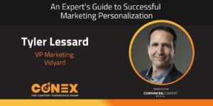 Tyler Lessard - An Expert's Guide to Successful Marketing Personalization