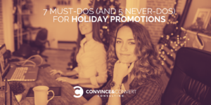 7 Must-Dos (and 5 Never-Dos) for Holiday Promotions