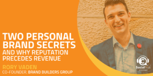 Two Personal Brand Secrets and Why Reputation Precedes Revenue