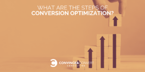 What are the steps of conversion optimization?
