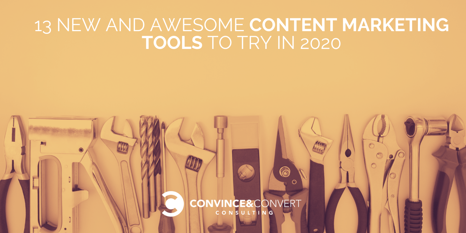 13 New and Awesome Content Marketing Tools to Try in 2020