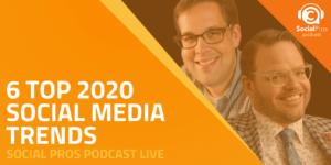 6 Top 2020 Social Media Trends