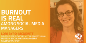 Burnout is Real Among Social Media Managers