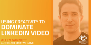 Using Creativity to Dominate Linkedin Video