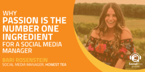 Why Passion is the Number One Ingredient for a Social Media Manager