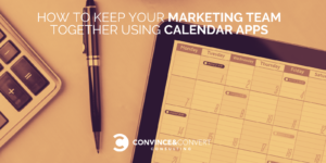 How to Keep Your Marketing Team Together Using Calendar Apps