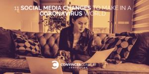 11 Social Media Changes to Make in a Coronavirus World