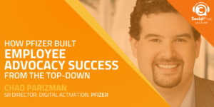 How Pfizer Built Employee Advocacy Success From the Top-Down