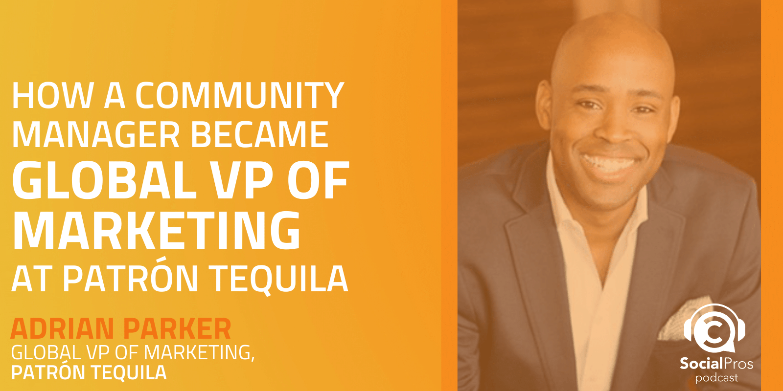 How a Community Manager Became Global VP of Marketing at Patron Tequila