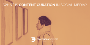 What is content curation in social media?