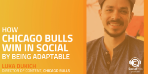How Chicago Bulls Win in Social by Being Adaptable