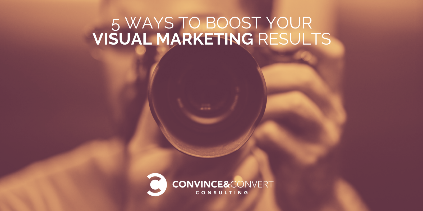 5 Ways to Boost Your Visual Marketing Results