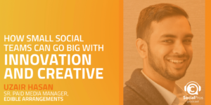 How Small Social Teams Can Go Big with Innovation and Creative