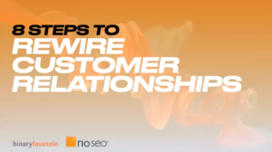 8 steps to rewire customer relationships