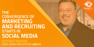 The Convergence of Marketing and Recruiting Starts in Social Media