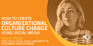 How to Create Organizational Culture Change Using Social Media
