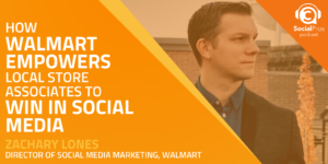 How Walmart Empowers Local Store Associates to Win in Social Media