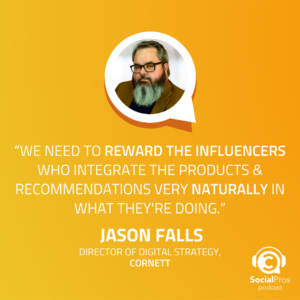 """""""We need to reward the influencers who integrate the products & recommendations very naturally in what they're doing."""""""