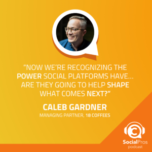 """""""Now we're recognizing the power social platforms have…are they going to help shape what comes next?"""""""