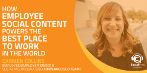How Employee Social Content Powers The Best Place To Work In The World