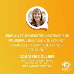 """""""Employee generated content is so powerful because you can put yourself in somebody else's situation."""""""
