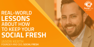 Real-world Lessons About How to Keep Your Social Fresh