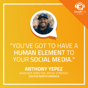 """You've got to have a human element to your social media."""