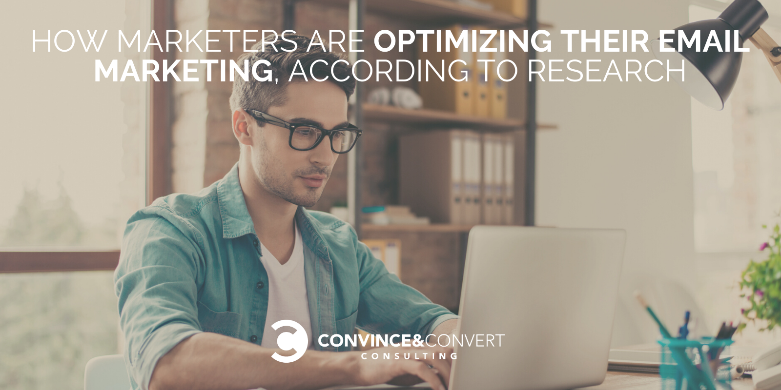 How Marketers Are Optimizing Their Email Marketing, According to Research – Content Marketing Consulting and Social Media Strategy