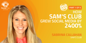 How Sam's Club Grew Social Media by 2400%