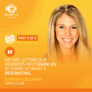 """""""We are letting our members help guide us in terms of what's resonating."""" - Sabrina Callahan, Sam's Club"""