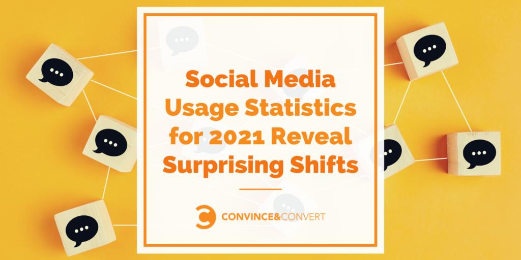 Social Media Usage Statistics for 2021