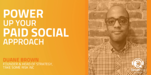 Power Up Your Paid Social Approach