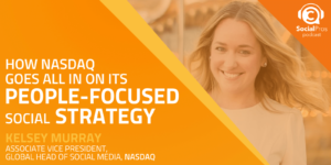How Nasdaq Goes All in on Its People-Focused Social Strategy
